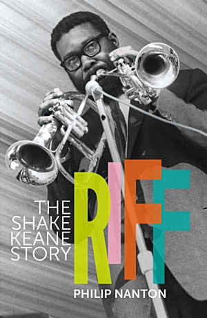 Book cover image for the biography Riff: The Shake Keane Story by Philip Nanton and published by Papillote Press