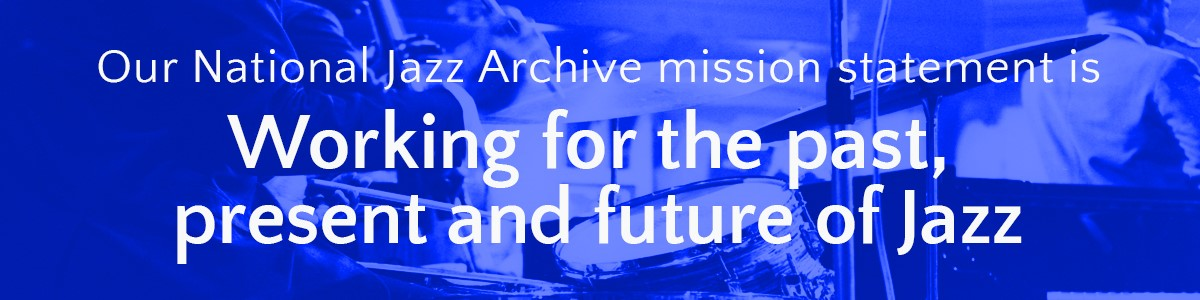The National Jazz Archive's Mission Statement